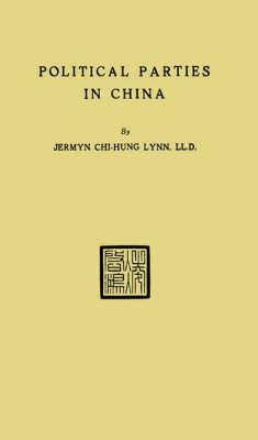 Political Parties in China by Jermyn Chi-Mug Lynn