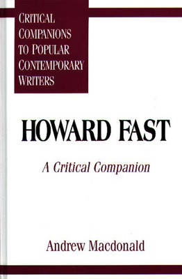 Howard Fast A Critical Companion by Andrew F. Macdonald