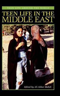 Teen Life in the Middle East by Ali Akbar Mahdi