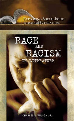 Race and Racism in Literature by Charles E., Jr. Wilson