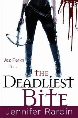 The Deadliest Bite Jaz Parks series: book 8 by Jennifer Rardin