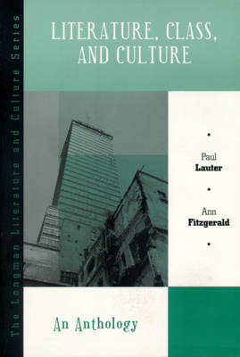 Literature, Class, and Culture An Anthology by Paul Lauter, Ann Fitzgerald