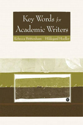 Key Words for Academic Writers by Rebecca Brittenham, Hildegard Hoeller