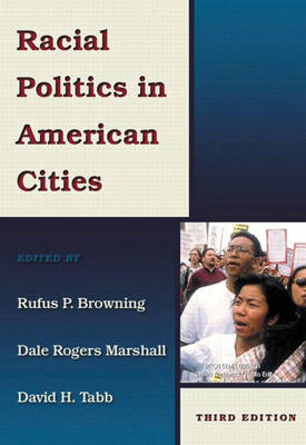 Racial Politics in American Cities by Rufus P. Browning, Dale Rogers Marshall, David H. Tabb