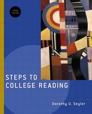 Steps to College Reading by Dorothy U. Seyler