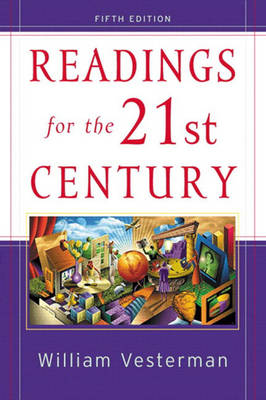Readings for the 21st Century Issues for Today's Students by William Vesterman