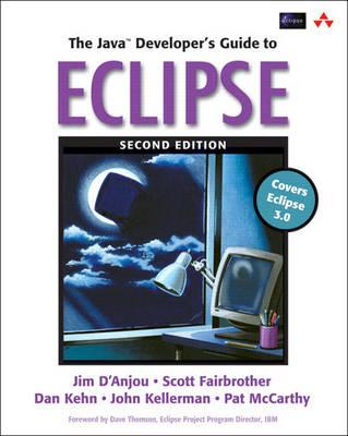 The Java Developer's Guide to Eclipse by Jim D'Anjou, Scott Fairbrother, Dan Kehn, John Kellerman