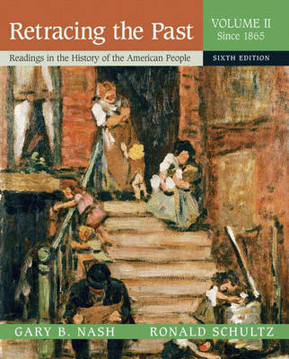 Retracing the Past Retracing the Past Since 1865 by Gary B. Nash, Ronald Schultz