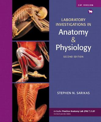 Laboratory Investigations in Anatomy & Physiology, Cat Version by Stephen N. Sarikas