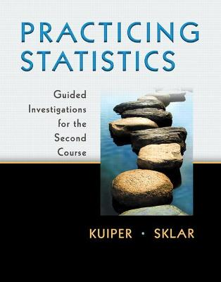 Practicing Statistics Guided Investigations for the Second Course by Shonda (Grinnell College) Kuiper