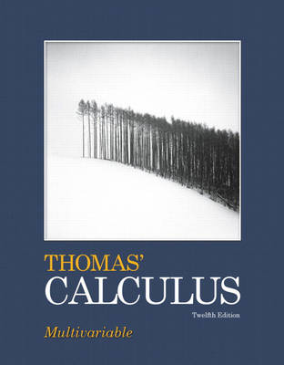 Thomas' Calculus Multivariable by George B., Jr. Thomas, Maurice D. Weir, Joel R. Hass, Frank R. Giordano