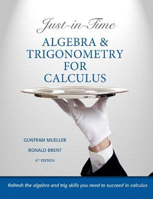 Just-in-Time Algebra and Trigonometry for Calculus by Guntram Mueller, Ronald I. Brent