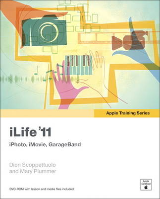Apple Training Series iLife '11 by Dion Scoppettuolo, Mary Plummer, Mary Plummer