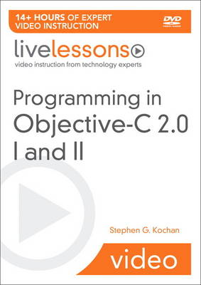 Programming in Objective-C 2.0 LiveLessons (Video Training) Part I: Language Fundamentals and Part II: iPhone Programming and the Foundation Framework by Stephen G. Kochan