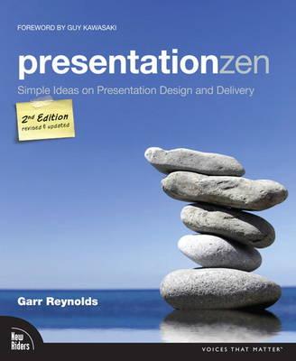 Presentation Zen Simple Ideas on Presentation Design and Delivery by Garr Reynolds
