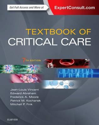 Textbook of Critical Care by Prof. Jean-Louis Vincent, Edward Abraham, Patrick Kochanek, Frederick A. Moore