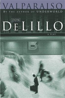 Valparaiso by Don DeLillo