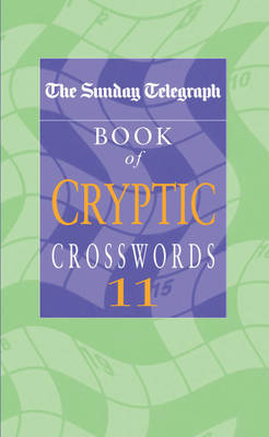 The Sunday Telegraph Book of Cryptic Crosswords 11 by Telegraph Group Limited
