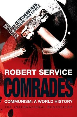 Comrades Communism: A World History by Robert Service
