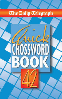 The Daily Telegraph Quick Crossword Book 42 by Telegraph Group Limited