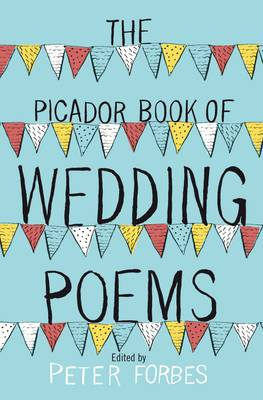 The Picador Book of Wedding Poems by Peter Forbes