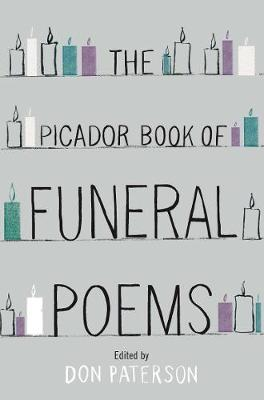 The Picador Book of Funeral Poems by Don Paterson