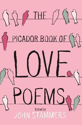 The Picador Book of Love Poems by John Stammers
