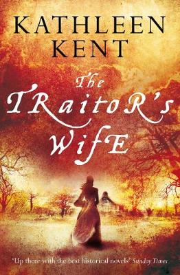 The Traitor's Wife by Kathleen Kent