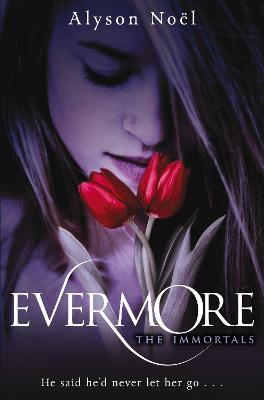 The Immortals - Evermore by Alyson Noel