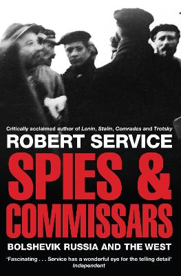 Spies and Commissars Bolshevik Russia and the West by Robert Service