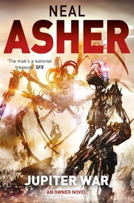 Jupiter War The Owner Series: Book Three by Neal Asher