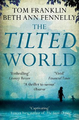 The Tilted World by Tom Franklin, Beth Ann Fennelly