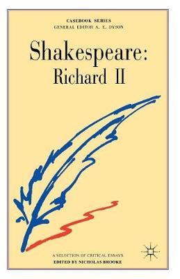 Shakespeare: Richard II by Nicholas Brooke