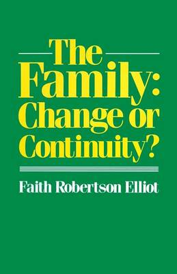 The Family: Change or Continuity? by Faith Robertson Elliot