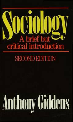 Sociology: A Brief but Critical Introduction A brief but critical introduction by Anthony Giddens