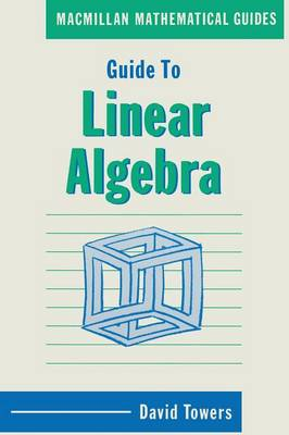 Guide to Linear Algebra by David Towers