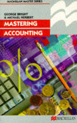 Mastering Accounting by George Bright, Michael Herbert