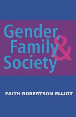 Gender, Family and Society by Faith Robertson Elliot