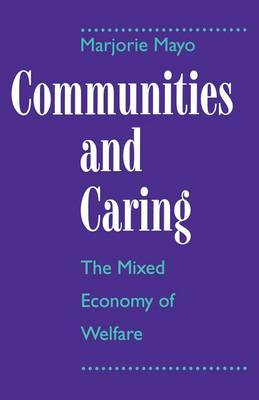 Communities and Caring The Mixed Economy of Welfare by Marjorie Mayo