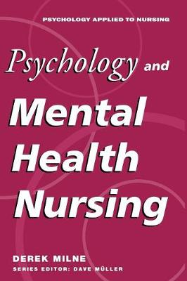 Psychology and Mental Health Nursing A Problem-Solving Approach by David Milne