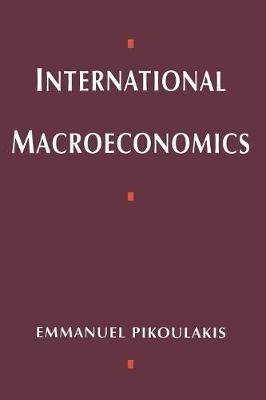 International Macroeconomics by Emmanuel Pikoulakis