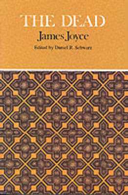 The Dead Complete, Authoritative Text with Biographical and Historical Contexts, Critical History and Essays from Five Contemporary Critical Perspectives by James Joyce
