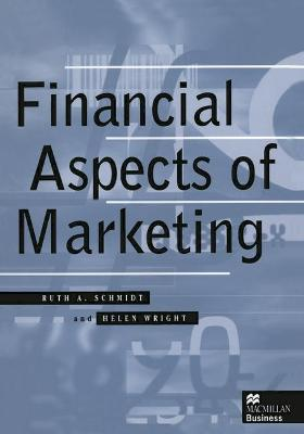 Financial Aspects of Marketing by Ruth A. Schmidt, Helen Wright