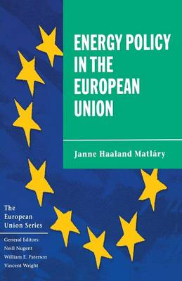Energy Policy in the European Union by Janne Haaland Matlary