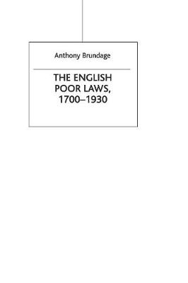The English Poor Laws 1700-1930 by Anthony Brundage