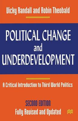 Political Change and Underdevelopment A Critical Introduction to Third World Politics by Vicky Randall, Robin Theobald