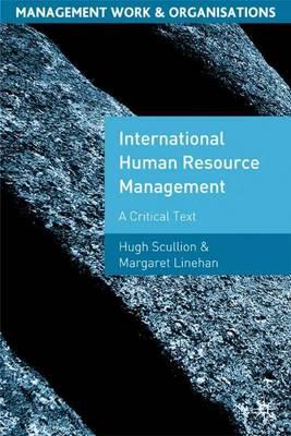 International Human Resource Management A Critical Text by Hugh Scullion, Margaret Linehan