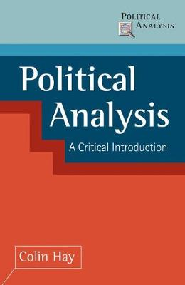 Political Analysis A Critical Introduction by Colin Hay