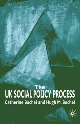The UK Social Policy Process by Catherine Bochel