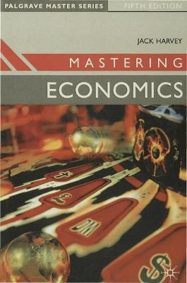 Mastering Economics by Jack Harvey